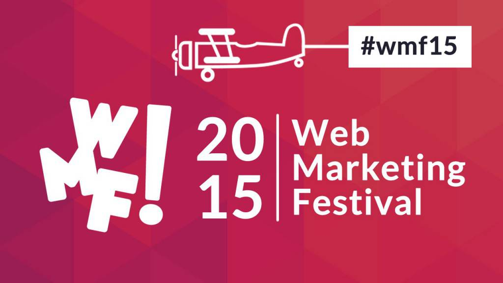 Web Marketing Festival 2015: esserci anche a distanza