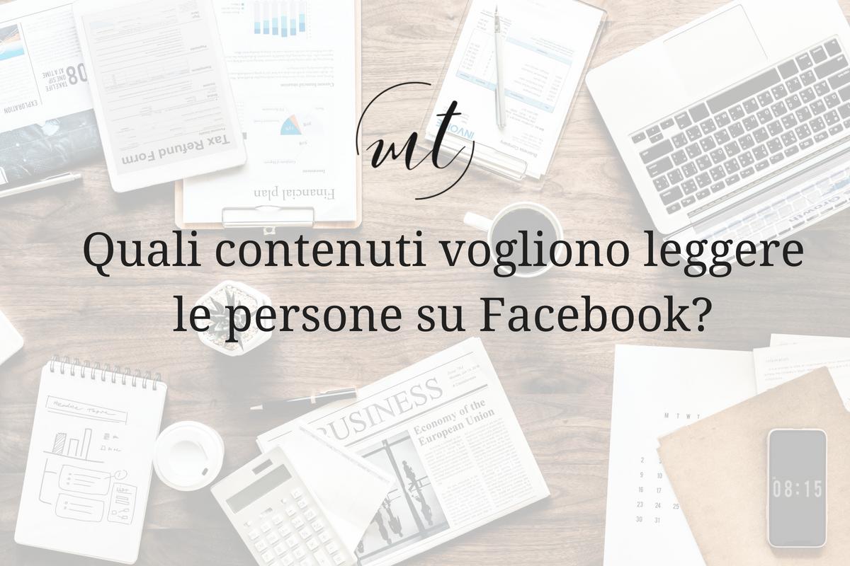 Quali contenuti vogliono leggere le persone su Facebook?