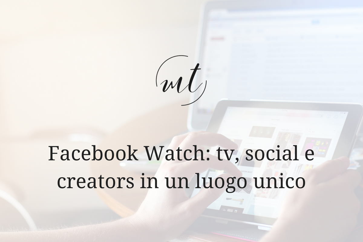 Facebook Watch: tv, social e creators in un luogo unico