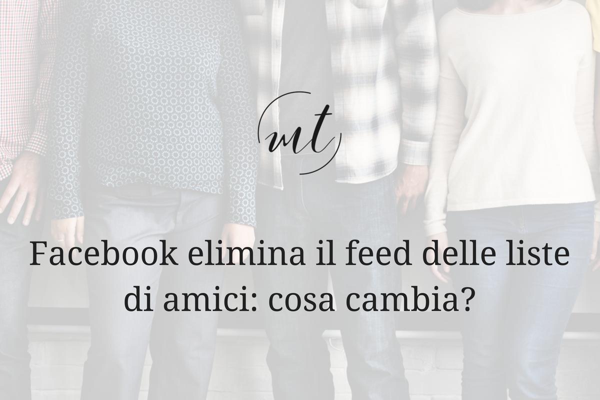 Facebook elimina il feed delle liste di amici: cosa cambia?