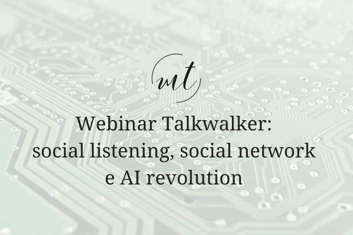 Webinar Talkwalker: social listening, social network e AI revolution
