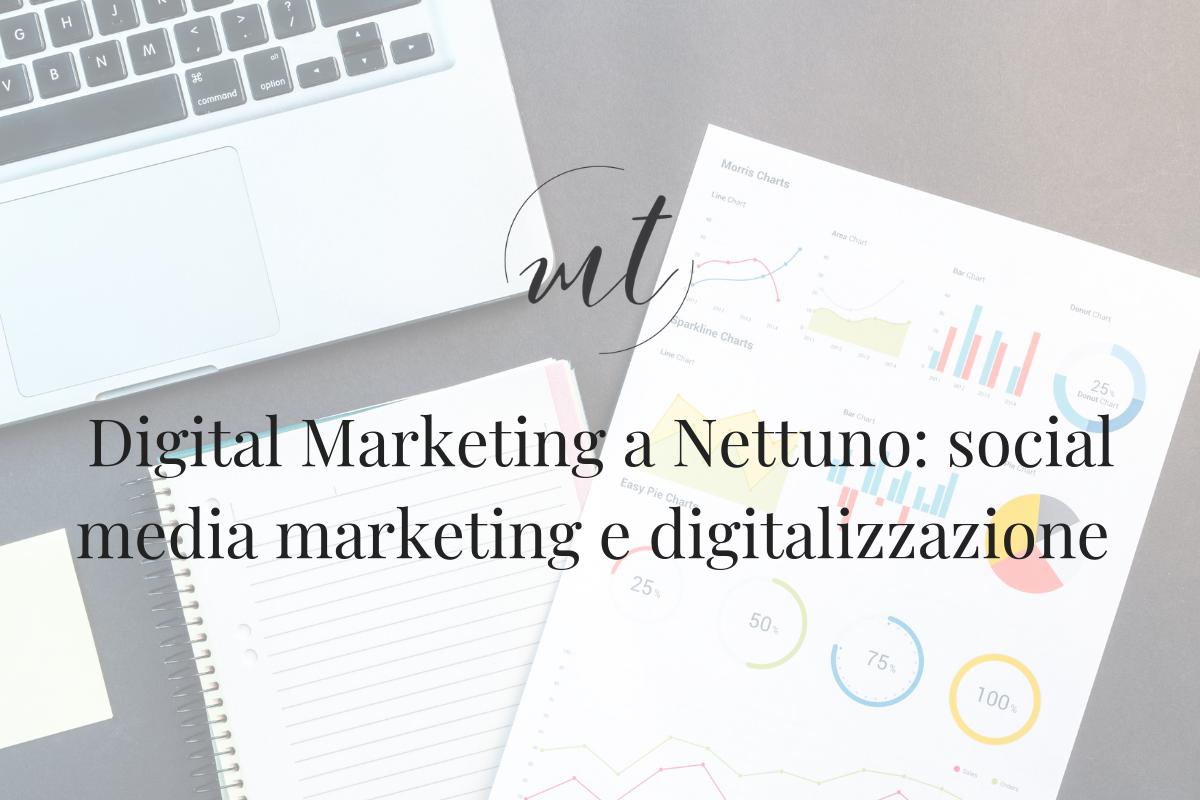 Digital Marketing a Nettuno: social media marketing e digitalizzazione