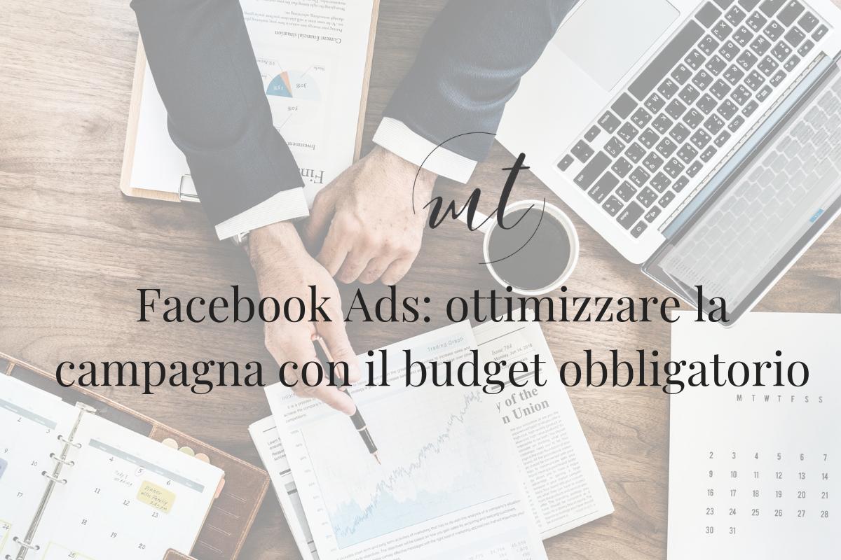 Facebook Ads: ottimizzare la campagna con il budget obbligatorio