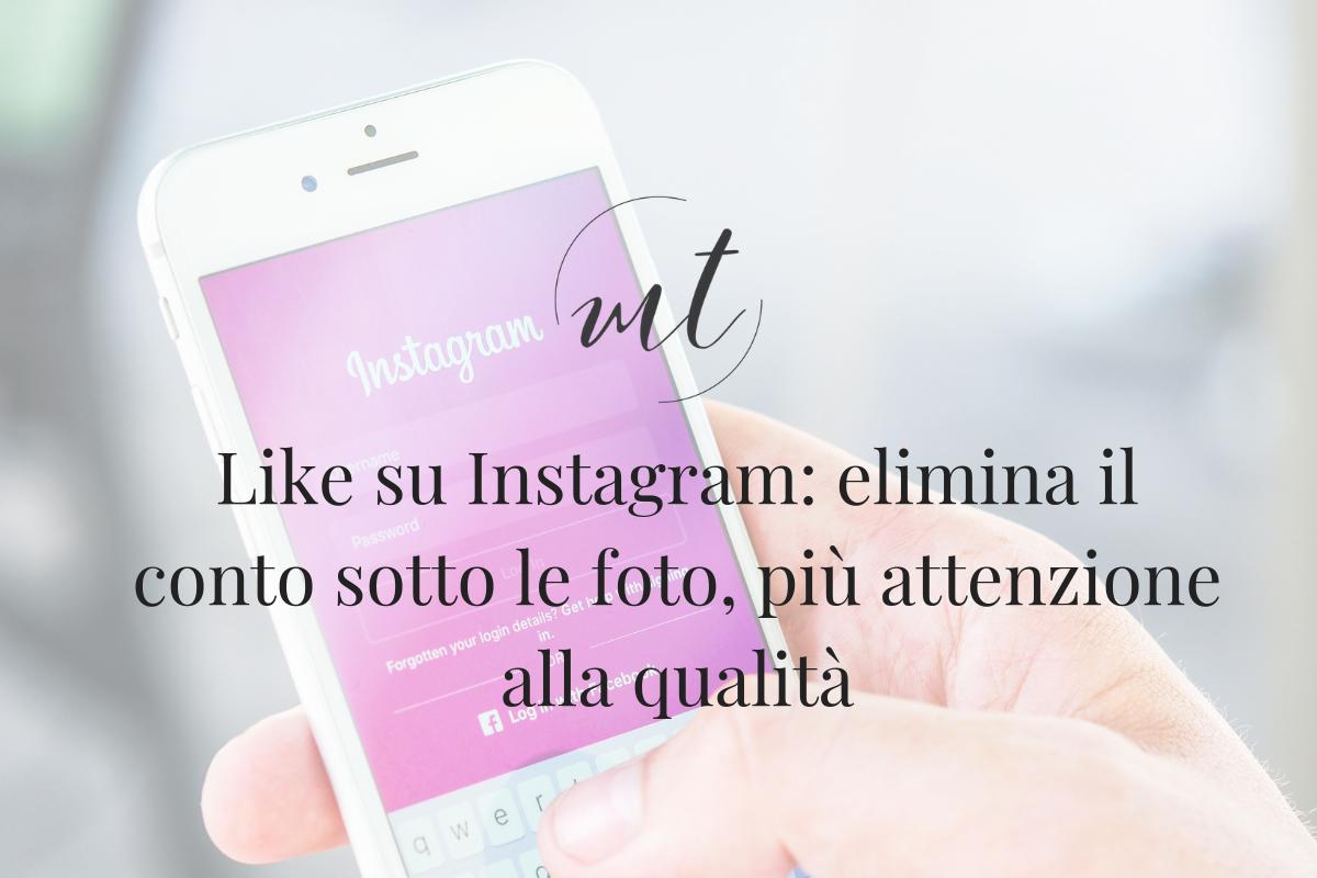 Like su Instagram: elimina il conto sotto le foto, più attenzione alla qualità