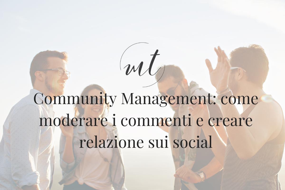 Community Management: come moderare i commenti e creare relazione sui social