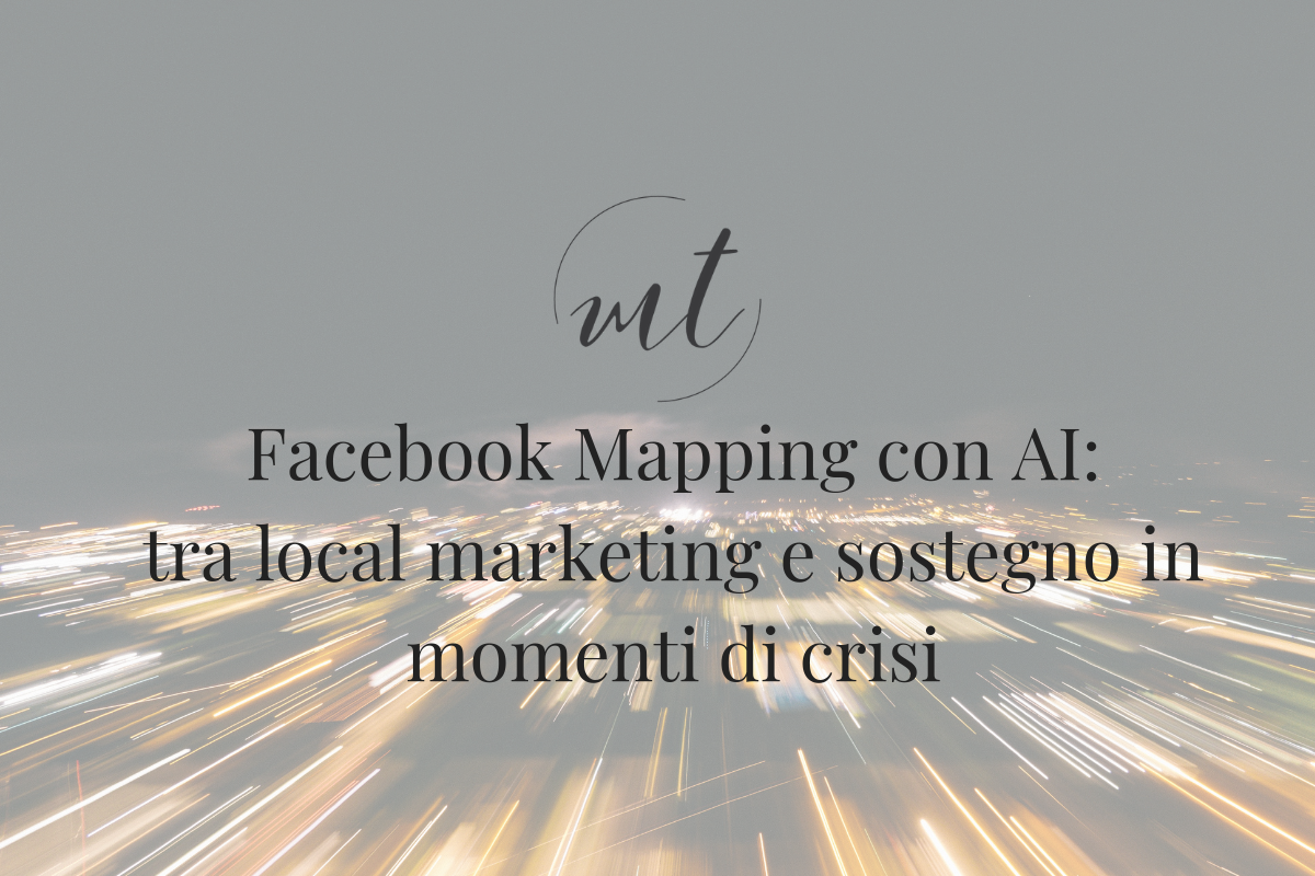 Facebook Mapping con AI: tra local marketing e sostegno in momenti di crisi