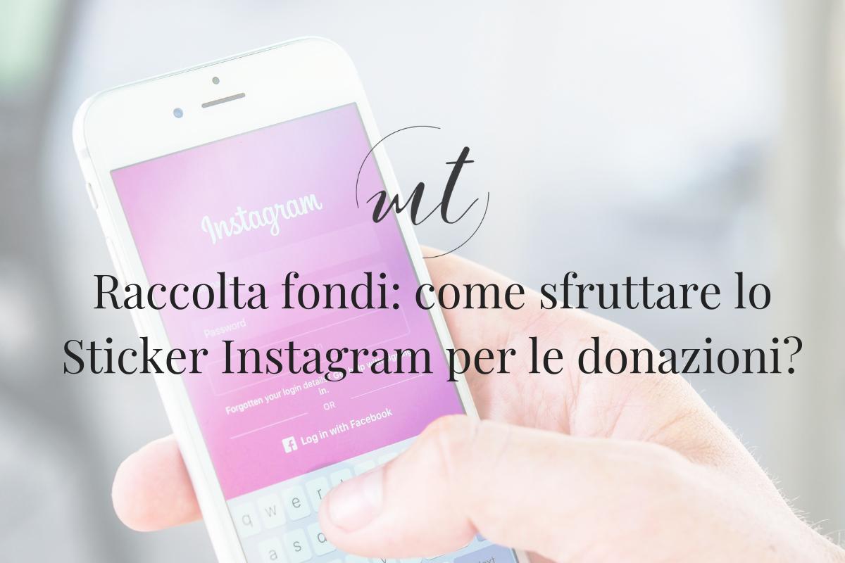 Raccolta fondi: come sfruttare lo Sticker Instagram per le donazioni?