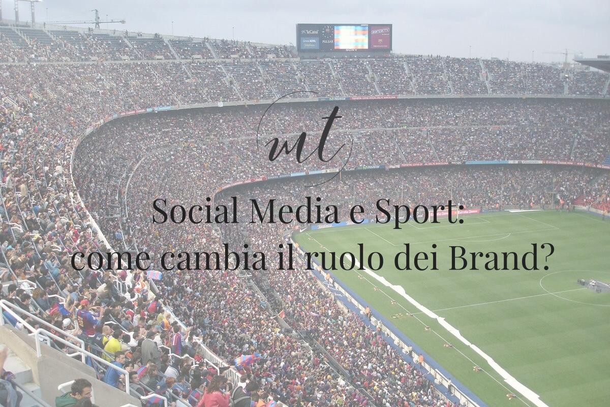 Social Media e Sport: come cambia il ruolo dei Brand?