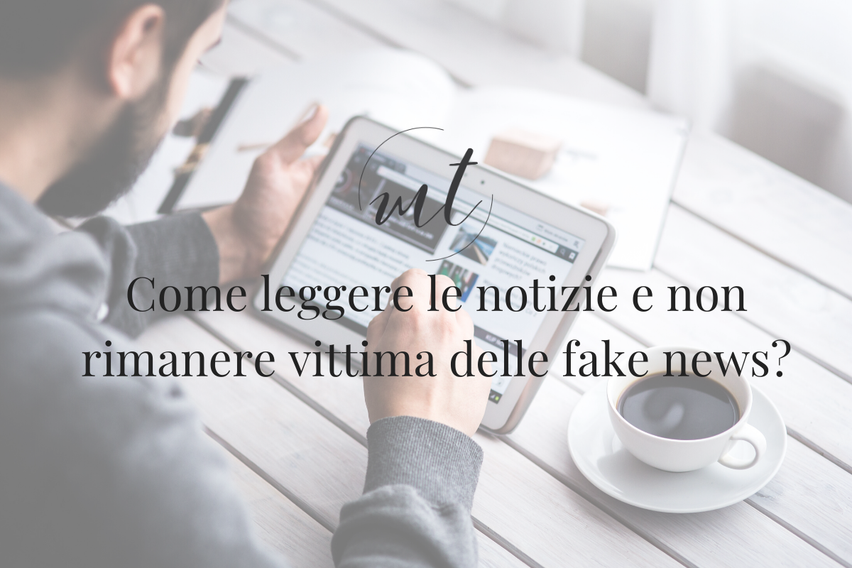 Come leggere le notizie e non rimanere vittima delle fake news?