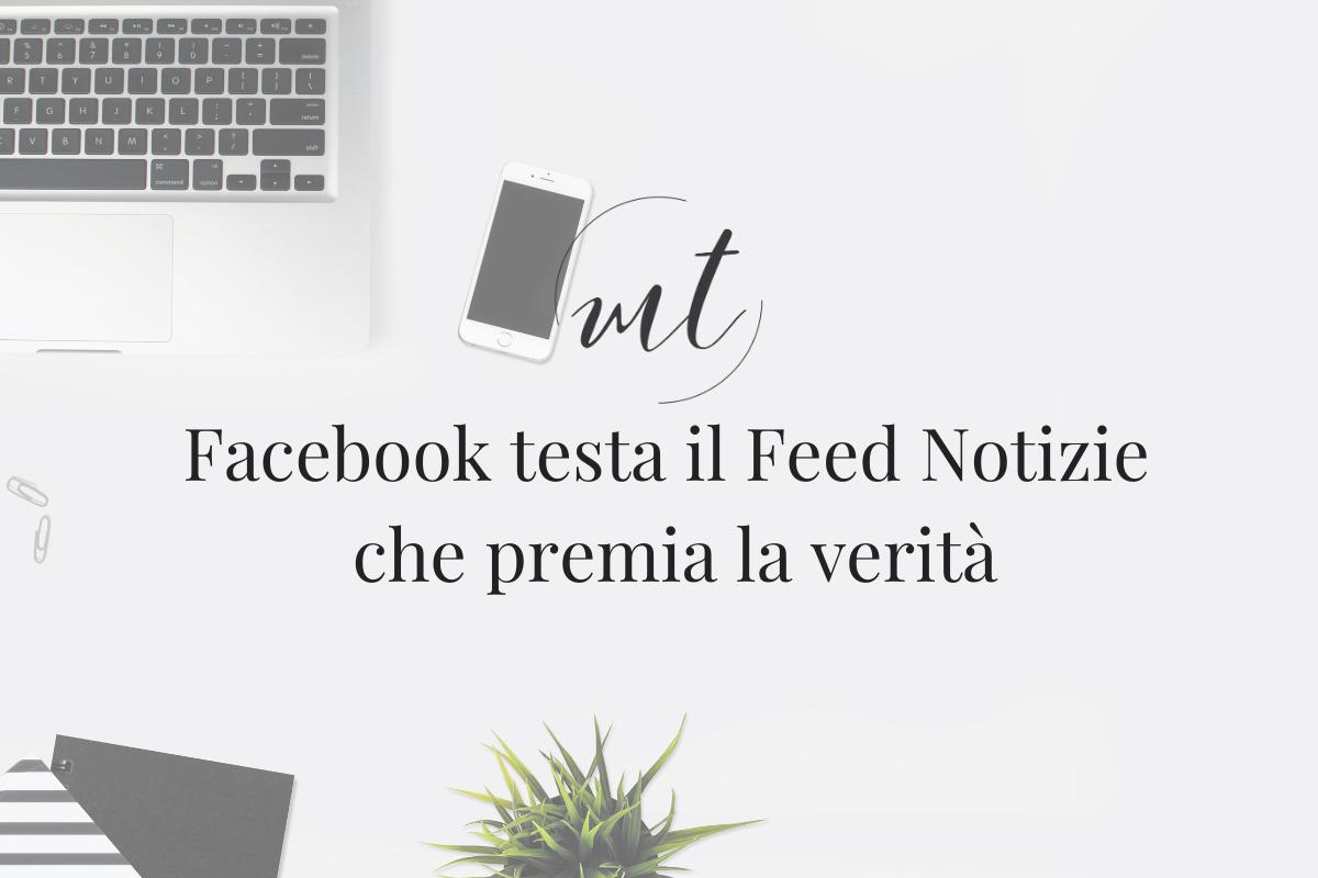 Facebook testa il Feed Notizie che premia la verità